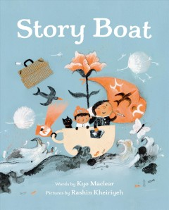 Story boat / words by Kyo Maclear ; pictures by Rashin Kheiriyeh.