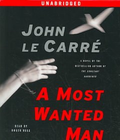 A most wanted man / John Le Carré.