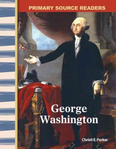 George Washington/ Christi E. Parker.