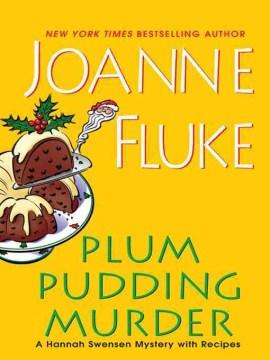 Plum pudding murder / Joanne Fluke.