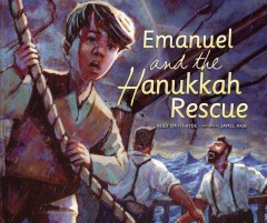 Emanuel and the Hanukkah rescue / by Heidi Smith Hyde ; illustrated by Jamel Akib.