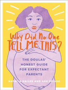 Why did no one tell me this? : the doulas