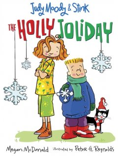 Judy Moody & Stink : the holly joliday / Megan McDonald ; illustrated by Peter H. Reynolds.