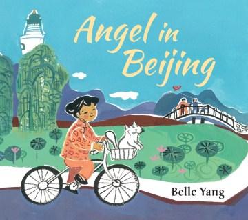 Angel in Beijing / Belle Yang.