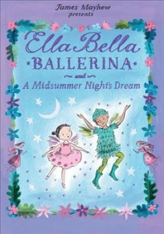 Ella Bella ballerina and a midsummer night