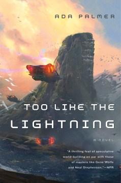 Too Like the Lightning/Ada Palmer