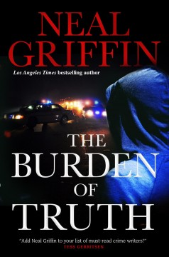 The burden of truth / Neal Griffin.
