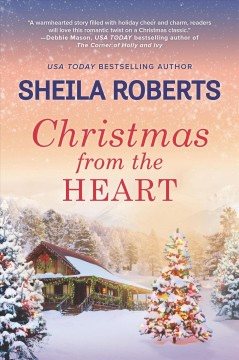 Christmas from the heart / Sheila Roberts.