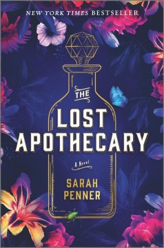 The lost apothecary / Sarah Penner.