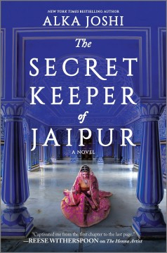 The secret keeper of Jaipur / Alka Joshi.
