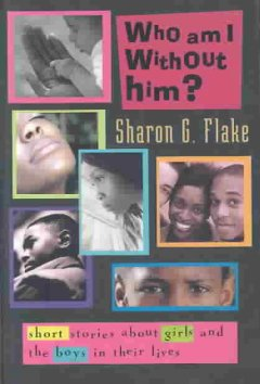 Who Am I Without Him?: Short Stories about Girls and the Boys in Their Lives