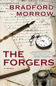 The forgers / Bradford Morrow.