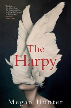 The harpy / Megan Hunter.