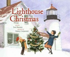 Lighthouse Christmas / story by Toni Buzzeo ; pictures by Nancy Carpenter.