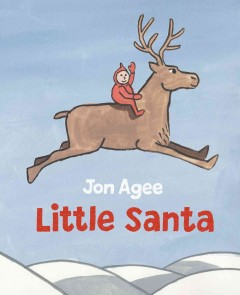 Little Santa / Jon Agee.