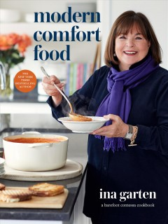 Modern comfort food : a Barefoot Contessa cookbook / Ina Garten ; photographs by Quentin Bacon ; party photographs by Jean-Pierre Uys.