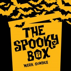 The spooky box / Mark Gonyea.