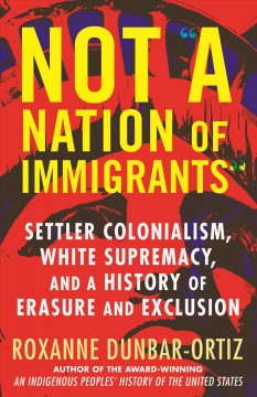 """Not a nation of immigrants"""" : settler colonialism"""