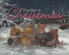 Together at Christmas / Eileen Spinelli ; illustrated by Bin Lee.