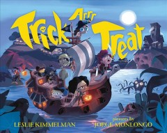 Trick arrr treat : a pirate Halloween / Leslie Kimmelman ; pictures by Jorge Monlongo.