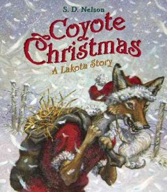 Coyote Christmas / by S.D. Nelson.