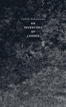 An inventory of losses / Judith Schalansky ; translated from the German by Jackie Smith.