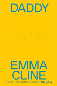 Daddy : stories / Emma Cline.
