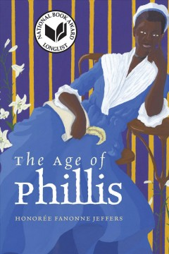 The age of Phillis / Honorée Fanonne Jeffers.