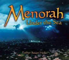 Menorah under the sea / by Esther Susan Heller ; photographs by David Ginsburg.