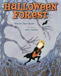 Halloween forest / by Marion Dane Bauer ; illustrated by John Shelley.