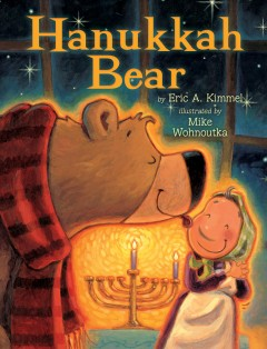 Hanukkah bear / by Eric A. Kimmel ; illustrated by Mike Wohnoutka.