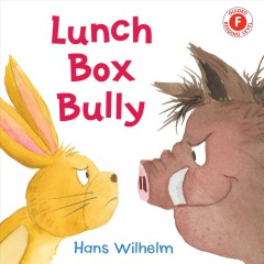 Lunch box bully / Hans Wilhelm.