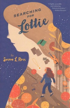Searching for Lottie / Susan L. Ross.