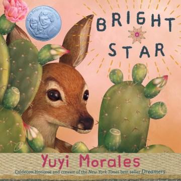 Bright star / Yuyi Morales.