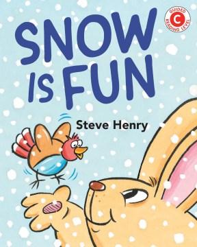 Snow is fun / Steve Henry.