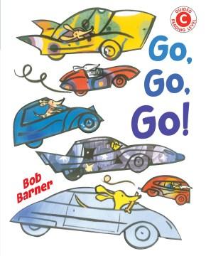 Go, go, go / Bob Barner.