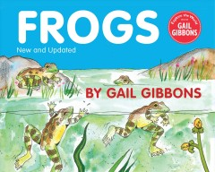 Frogs / by Gail Gibbons.