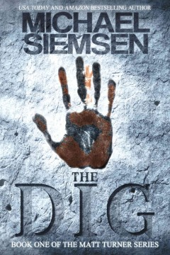 The Dig (Book 1 of the Matt Turner Series)