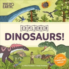 Explorer. Dinosaurs! / by Nick Forshaw and Andy Forshaw.