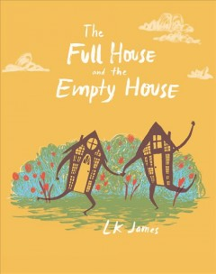 The full house and the empty house / LK James.