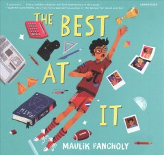The best at it / Maulik Pancholy.