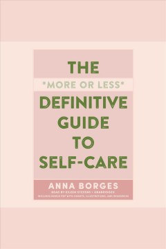 More or Less Definitive Guide to Self-Care, The