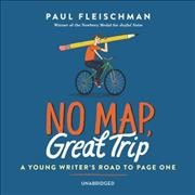 No map, great trip : a young writer