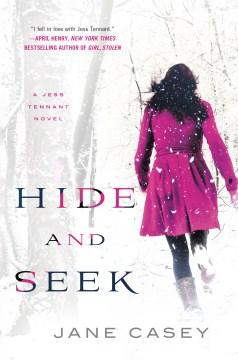Hide and seek / Jane Casey.