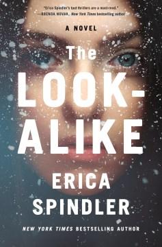 The look-alike / Erica Spindler.