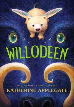 Willodeen / Katherine Applegate, illustrations by Charles Santoso.