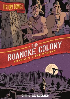 History comics. The Roanoke Colony : America