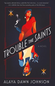Trouble the Saints / Alaya Dawn Johnson.