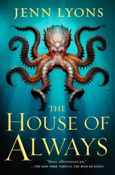 The house of always / Jenn Lyons.