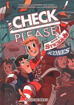 Check, please!  Book 2, Sticks & scones / Ngozi Ukazu.